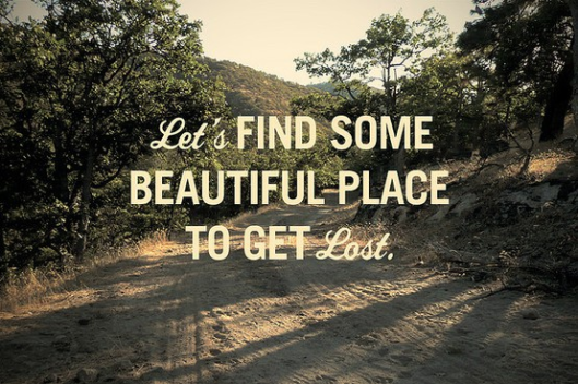 To Get Lost......